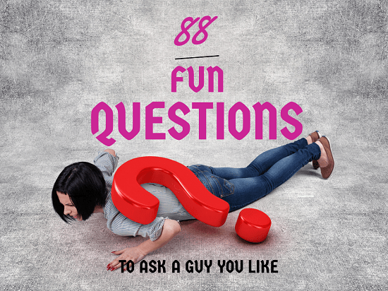 what questions to ask a guy your dating If you need help determining whether the guy you're dating is the kind who can appreciate this kind of woman,  101 great questions to ask men.