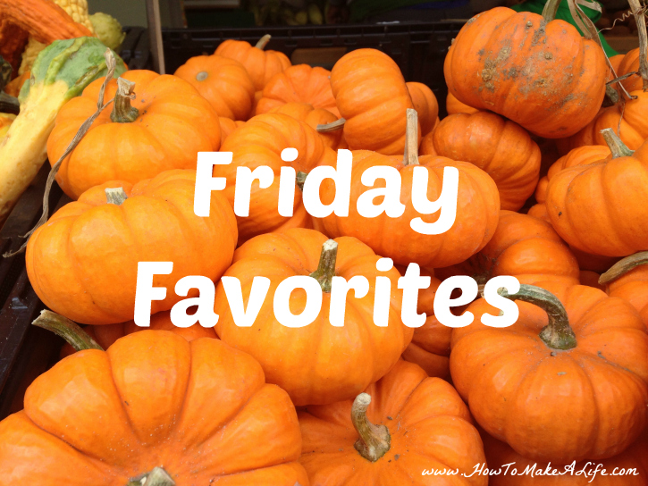 Friday Favorites – First of Fall