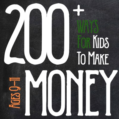 How to Make Money as a Kid Ages 9, 10 and 11 - HOWTOMAKEMONEYASAKID.COM