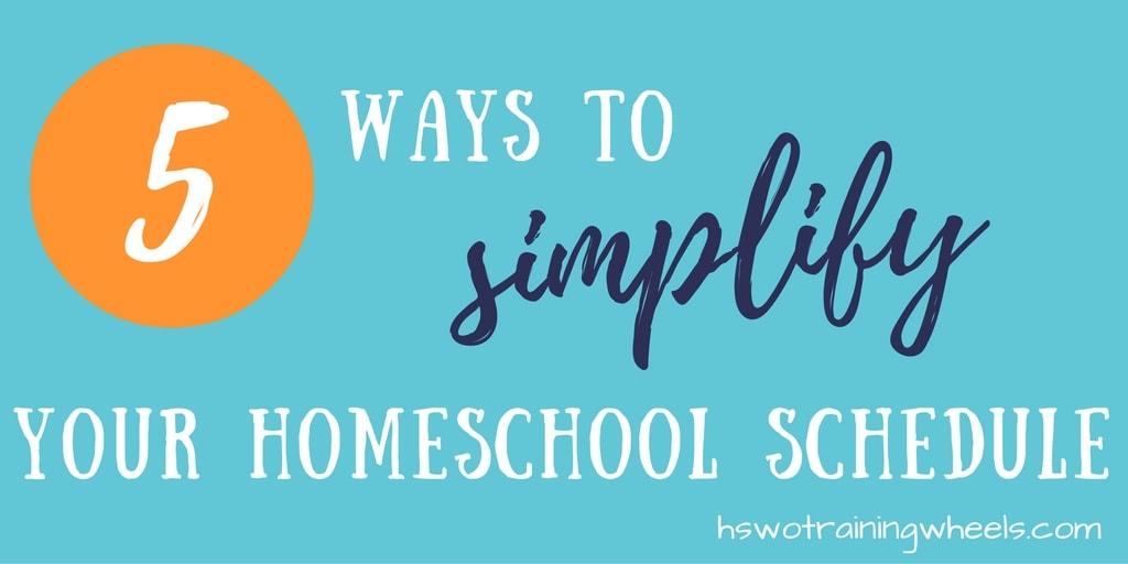 5 Ways to Simplify Your Homeschool Schedule