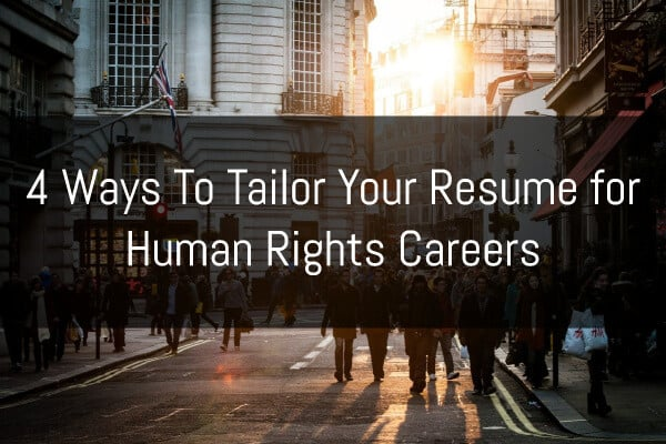 4 Ways To Tailor Your Resume for Human Rights Careers \u2013 Human Rights