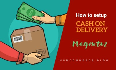 How to Set Up Cash on Delivery in Magento 2 - HumCommerce