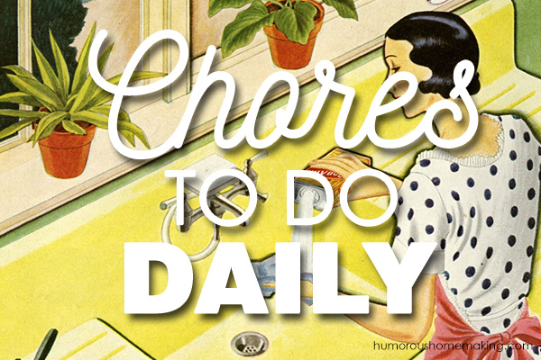A List of Daily Chores - Humorous Homemaking - daily chore
