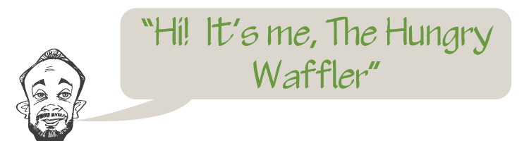 Welcome to The Hungry Waffler!