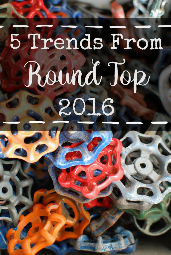 5 Trends from Round Top 2016