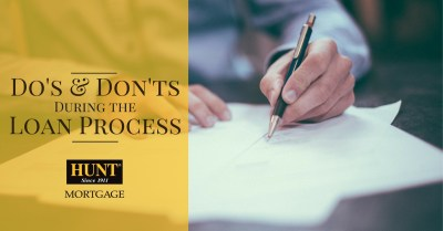 Do's and Don'ts During the Loan Process - HUNT Mortgage