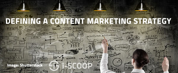 Content marketing defining a content marketing strategy