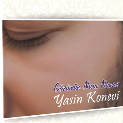432iRTI (2013) Yasin Konevi – Gözümün Nuru Namaz