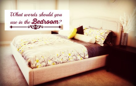 What words should you use in the bedroom