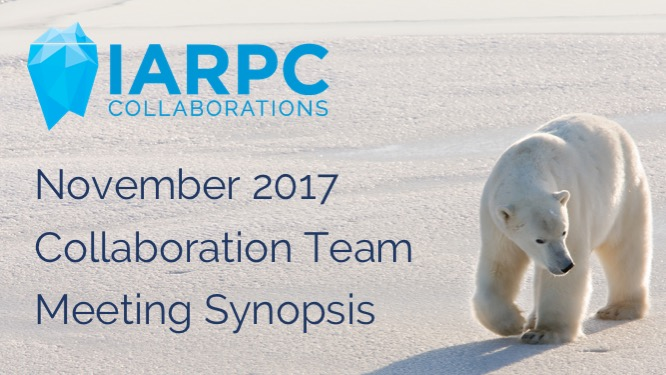 Collaboration Team Meeting Synopsis November 2017 - IARPC