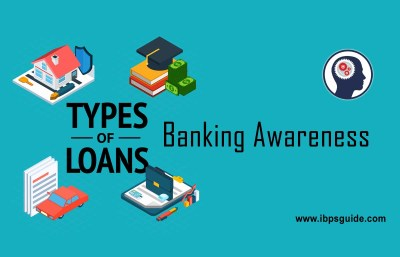Types of Loans and its Operations- Imporant Banking Awareness