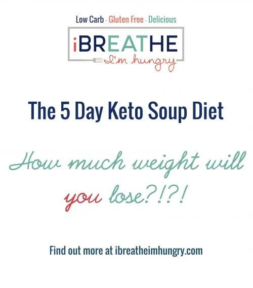 IBIH 5 Day Keto Soup Diet - Low Carb  Paleo I Breathe I\u0027m Hungry