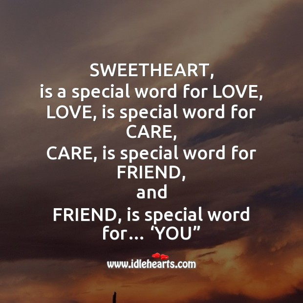Sweetheart, is a special word for love