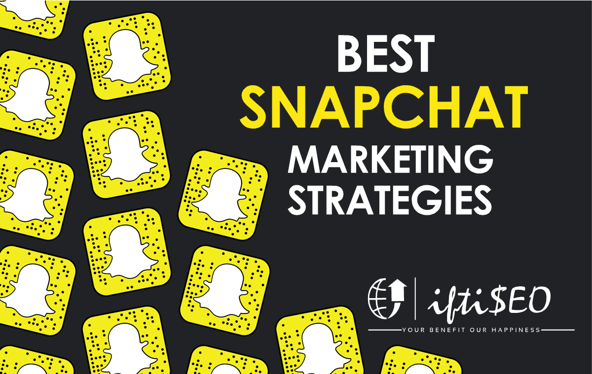 Best SNAPCHAT Marketing Strategies to Boost your Business