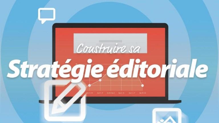 Quelles sont les étapes nécessaires pour bien définir sa stratégie éditoriale ?
