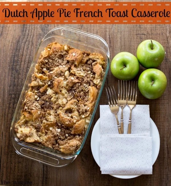 Overnight} Dutch Apple Pie French Toast Casserole - i heart eating