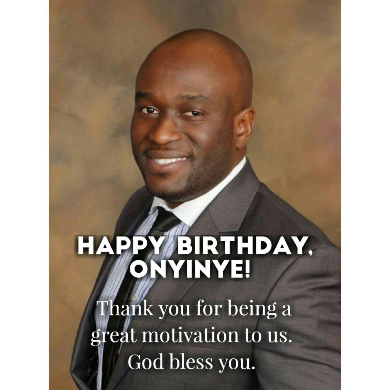 Today A Great Man Was Born – Onyinyechukwu Ahiakwo