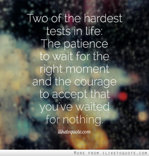 Sabr Quotes Wallpaper Two Of The Hardest Tests In Life The Patience To Wait For