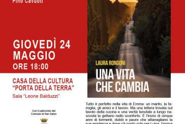 """""""Una Vita che cambia"""" oggi la presentazione del primo romanzo di Laura Rongoni"""