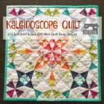 Kaleidoscope Quilt and Schnitzel & Boo (R4) Mini Quilt Swap Re-Cap