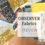 Observer Fabrics Preview
