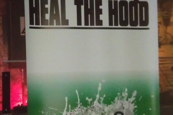 Heal the Hood ;-).