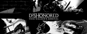 Dishonored, il Void Walker's Arsenal sarà disponibile a metà mese