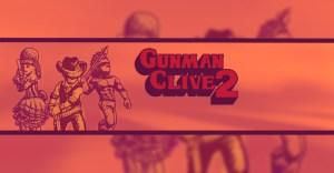 Gunman Clive 1 e 2 arriveranno su Wii U in unico pacchetto ed in alta risoluzione