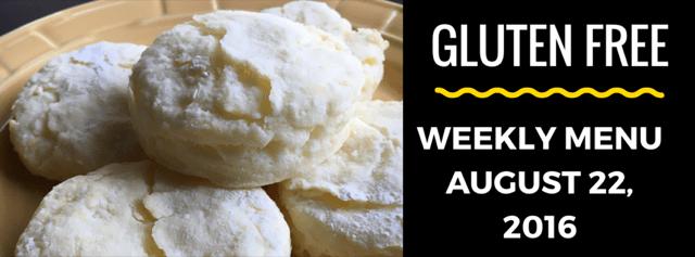 Gluten Free Weekly Menu August 22, 2016
