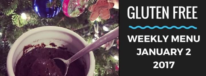 Gluten Free Weekly Menu January 2 2017
