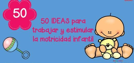 50-ideas-para-trabajar-y-estimular-la-motricidad-infantil-portada