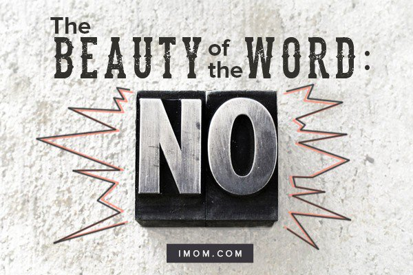 The Beauty of the Word No - iMom