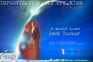 Jack Tucker on Improvisationally Speaking