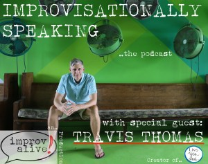 Travis Thomas, creator of Live Yes And, on Improvisationally Speaking