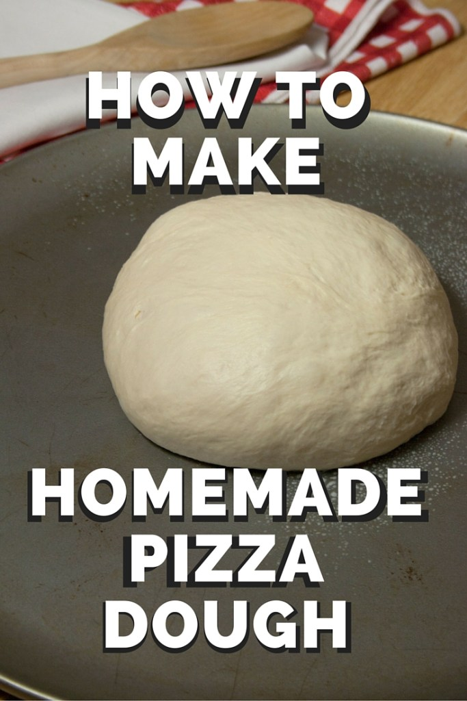 How to Make Homemade Pizza Dough From Scratch