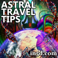 Astral Travel Tips | in5d.com | Esoteric, Spiritual and Metaphysical Database