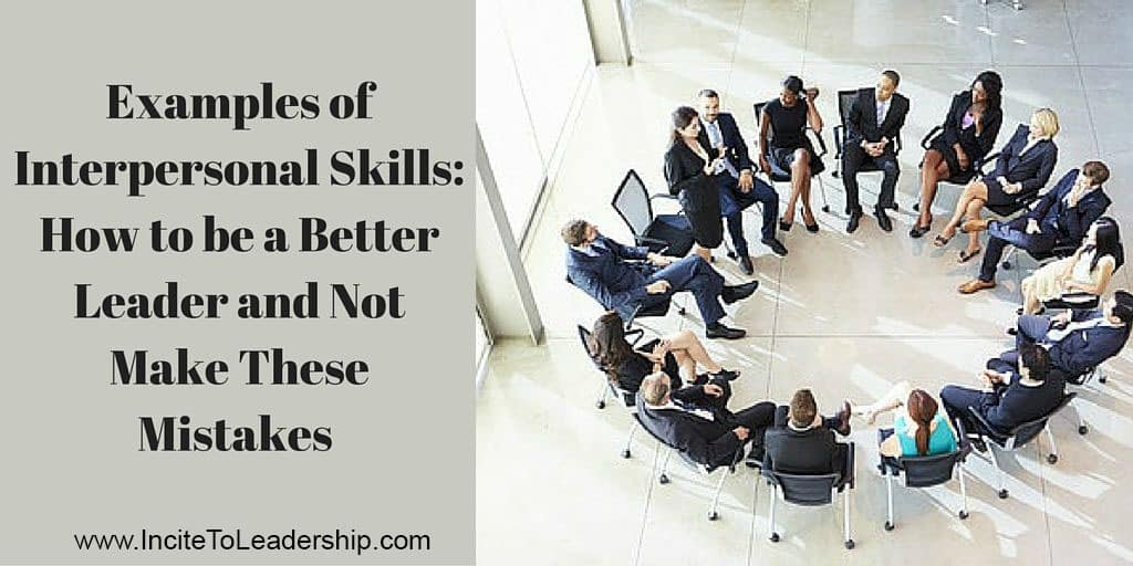 Interpersonal Skills to Help You Be a Better Leader