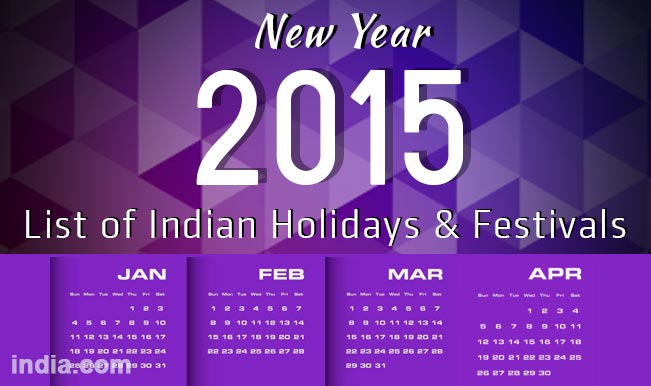 Calendar 2015 New Year 2015 Calendar with List of all Indian