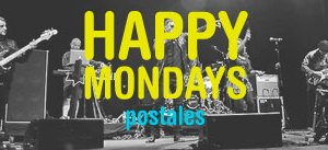 Happy Mondays Postales