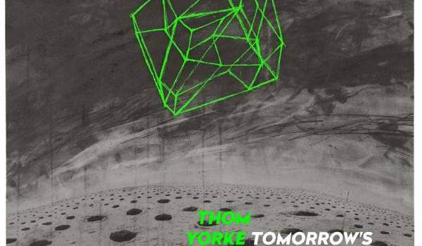 Thom Yorke - Tomorrows Modern Boxes