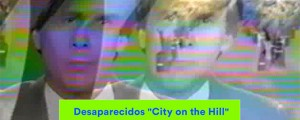 "Desaparecidos hace zapping en su nuevo video ""City on the Hill"""