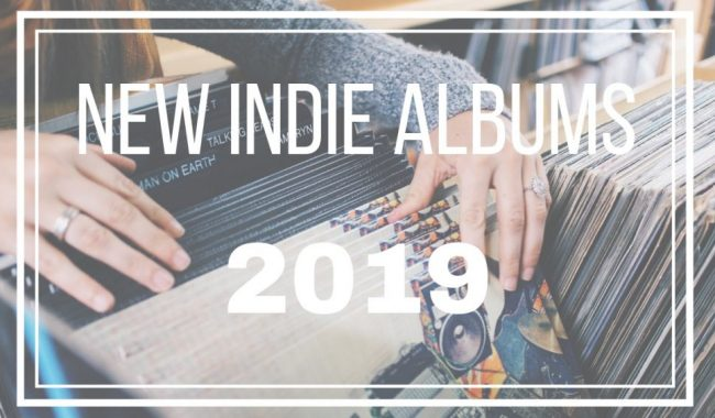 A full list of new Indie Albums 2019 Indie is not a genre