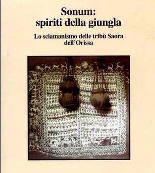 Recensione. Sonum: spiriti nella  giungla. Lo sciamanismo delle tribù Saora dell'Orissa