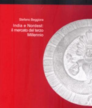 Recensione. India e Nordest: il mercato del terzo Millennio. Di Stefano Beggiora