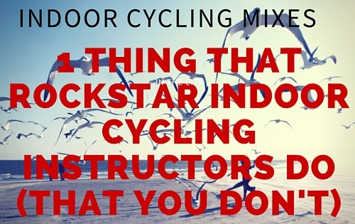 1 Thing that Rockstar Indoor Cycling Instructor Do that You Don't