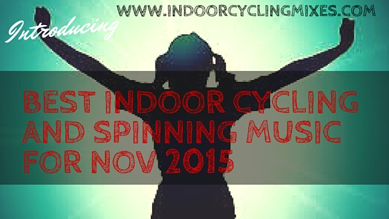 Best Indoor Cycling and Spinning Profile Music for Nov 2015