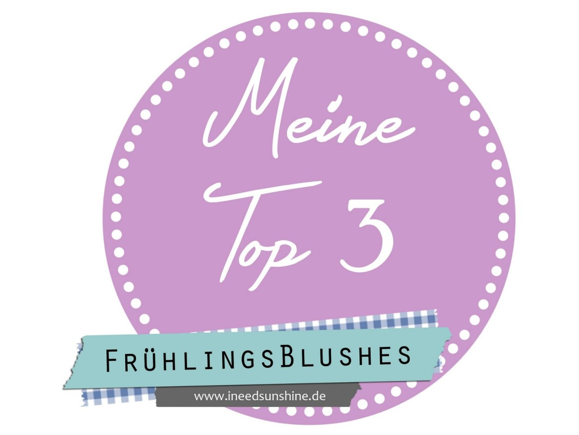 Blogparade-Meine-Top-3-FrC3BChlingsblushes