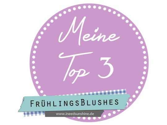 Blogparade Top 3 Frühlingsblushes