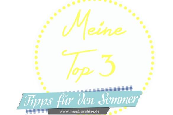 meine-top-3-tipps-fuer-den-sommer