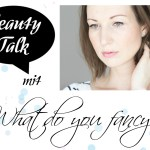 beauty talk interview beautybloggerin what do you fancy